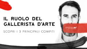 """""""3 IL RUOLO GALLERISTA D'ARTE OGGI! Scopri i 3 principali compiti Arte Concas - Andrea Concas""""."""