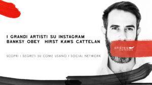 I GRANDI ARTISTI SU INSTAGRAM - BANKSY OBEY HIRST KAWS CATTELAN ArteConcas Andrea Concas
