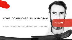 COME COMUNICARE SU INSTAGRAM ArteConcas Andrea Concas