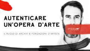 AUTENTICARE UN'OPERA D'ARTE ArteConcas Andrea Concas