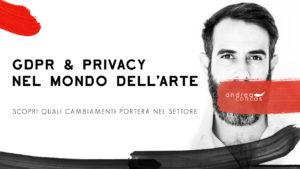 GDPR & PRIVACY NEL MONDO DELL'ARTE Cosa cambierà... ArteCONCAS Andrea Concas