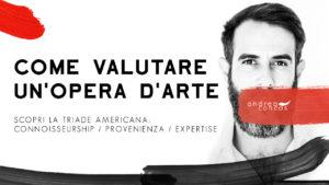 COME VALUTARE UNOPERA DARTE Connoisseurship - Provenienza - Expertise Andrea Concas ArteConcas