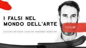 I FALSI NEL MONDO DELLARTE Gli ultimi casi italiani ArteConcas Andrea Concas