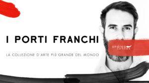 I PORTI FRANCHI La collezione d'arte più grande del mondo ArteCONCAS Andrea Concas