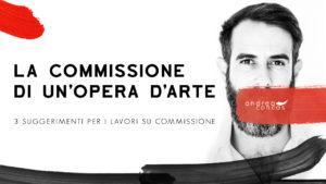 LA COMMISSIONE DI UN'OPERA D'ARTE - 3 consigli da seguire ArteCONCAS Andrea Concas
